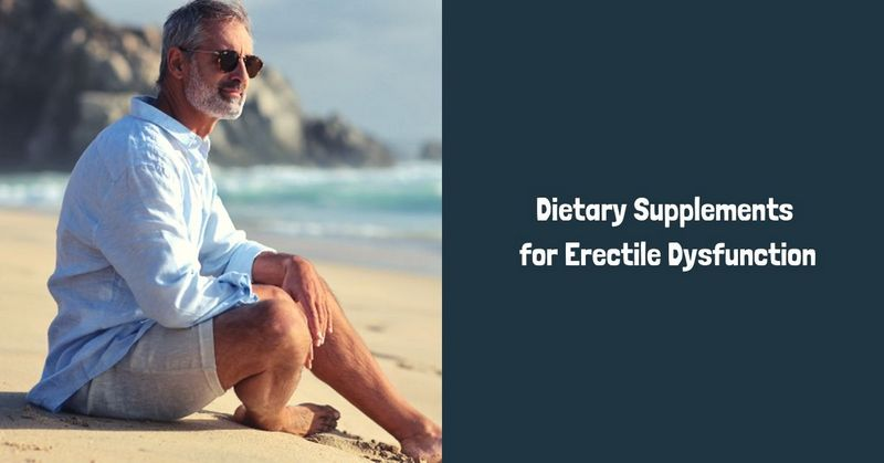 Dietary Supplements for Erectile Dysfunction