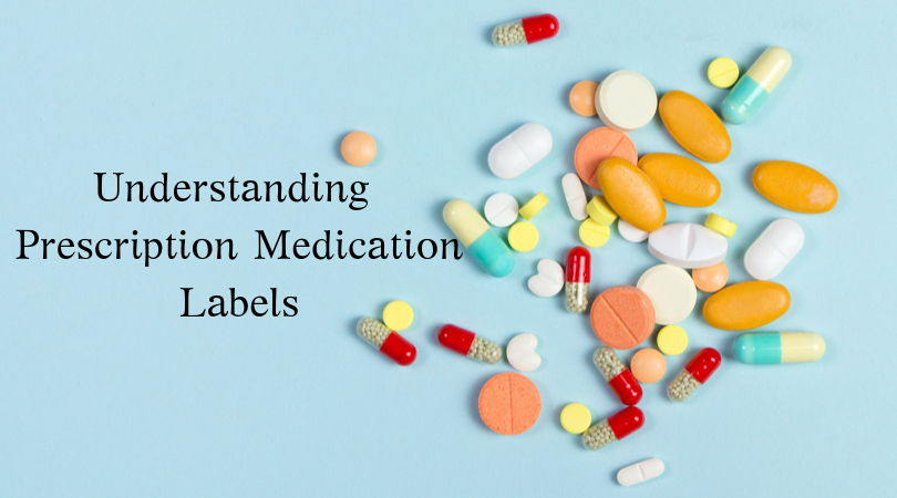 Understanding Prescription Medication Labels